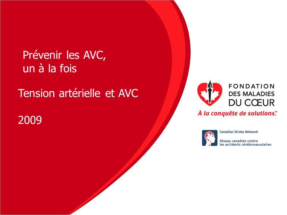 Tension artérielle et AVC 2009 Prévenir les AVC, un à la fois