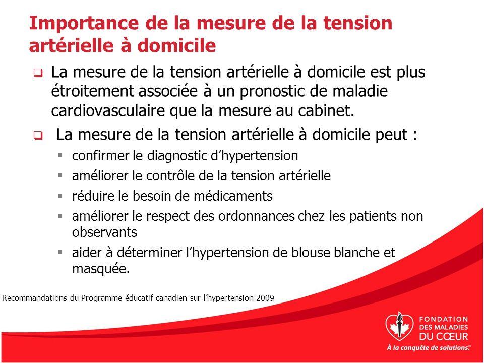 Importance de la mesure de la tension artérielle à domicile La mesure de la tension artérielle à domicile est plus étroitement associée à un pronostic