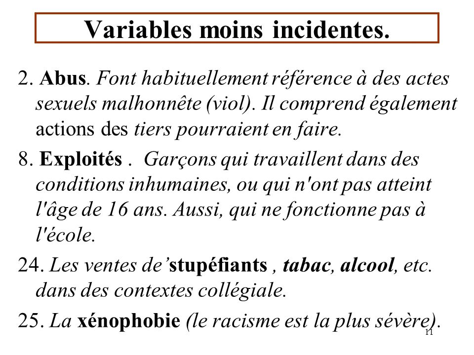 10 Variables plus incidentes. > 3 3.