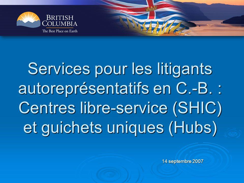 14 septembre 2007 Services pour les litigants autoreprésentatifs en C.-B.