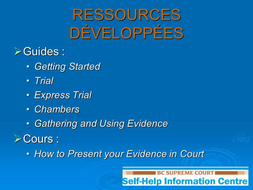 RESSOURCES DÉVELOPPÉES Multimédia : Multimédia : Court Tips: Representing Yourself in Chambers (Vidéos) http://www.courttips.ca/Court Tips: Representing Yourself in Chambers (Vidéos) http://www.courttips.ca/http://www.courttips.ca/ Family Law and You: Representing Yourself in BC Supreme Court (vidéo)Family Law and You: Representing Yourself in BC Supreme Court (vidéo) Accès aux documents des tribunaux en ligneAccès aux documents des tribunaux en ligne Programme de formulaires sur le WebProgramme de formulaires sur le Web Taking Your Case to the Supreme Court in BCTaking Your Case to the Supreme Court in BC En cantonnais – Porter votre cas devant la Cour suprême de la C.-B.En cantonnais – Porter votre cas devant la Cour suprême de la C.-B.