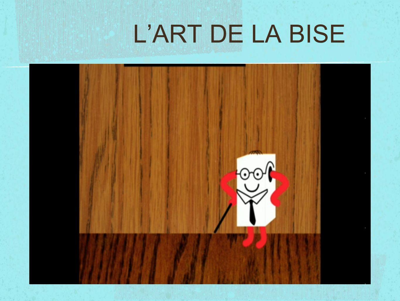 LART DE LA BISE