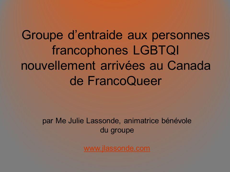 Groupe dentraide aux personnes francophones LGBTQI nouvellement arrivées au Canada de FrancoQueer par Me Julie Lassonde, animatrice bénévole du groupe www.jlassonde.com
