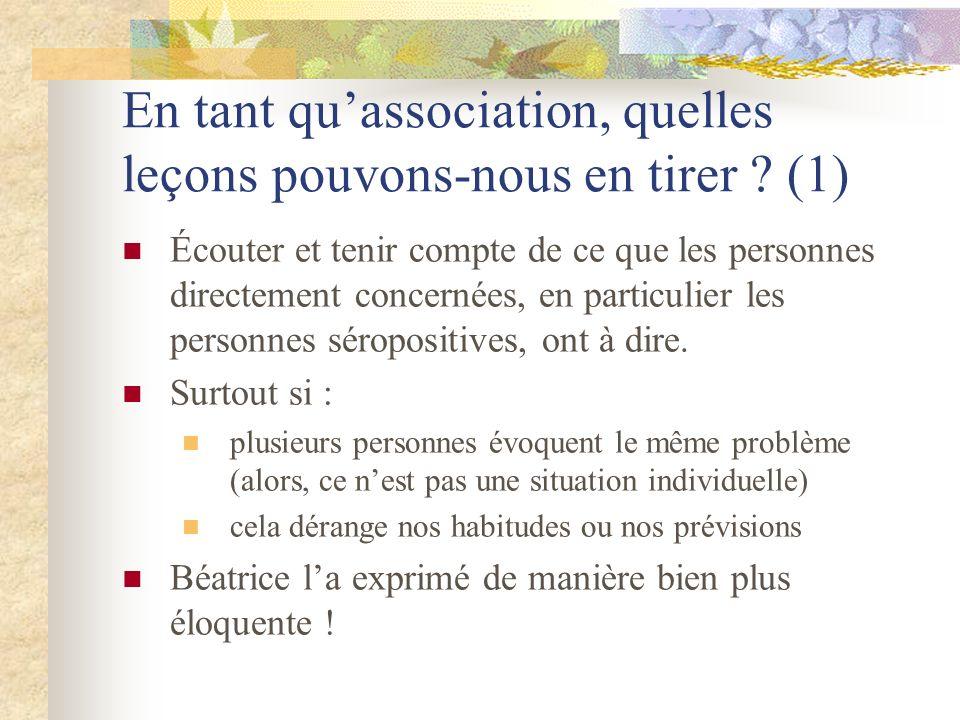 En tant quassociation, quelles leçons pouvons-nous en tirer ? (1) Écouter et tenir compte de ce que les personnes directement concernées, en particuli