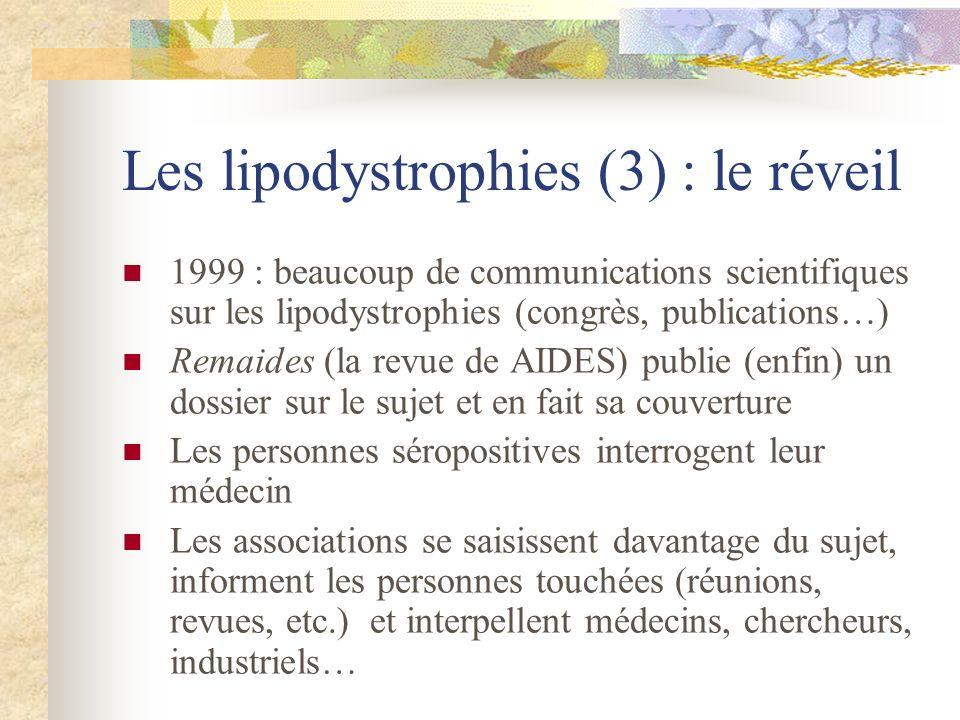 Les lipodystrophies (3) : le réveil 1999 : beaucoup de communications scientifiques sur les lipodystrophies (congrès, publications…) Remaides (la revu