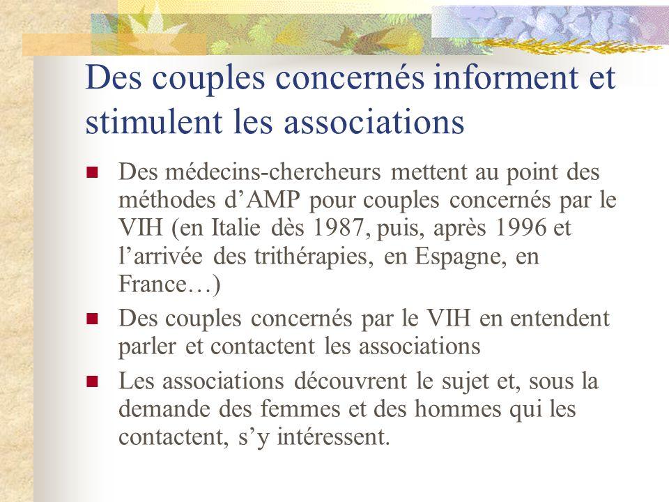 Des couples concernés informent et stimulent les associations Des médecins-chercheurs mettent au point des méthodes dAMP pour couples concernés par le