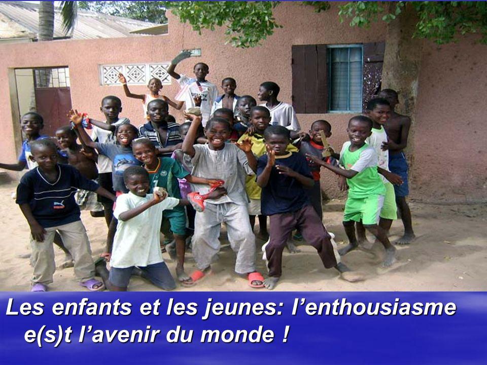 Les enfants et les jeunes: lenthousiasme e(s)t lavenir du monde !