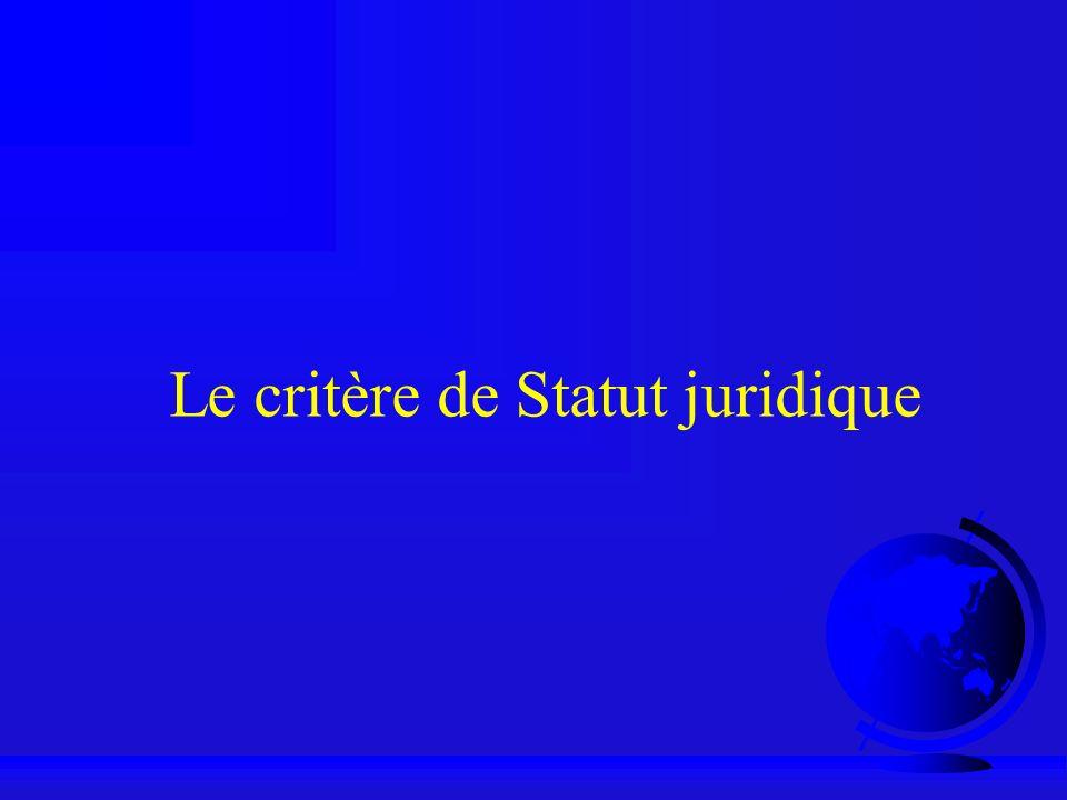 Le critère de Statut juridique