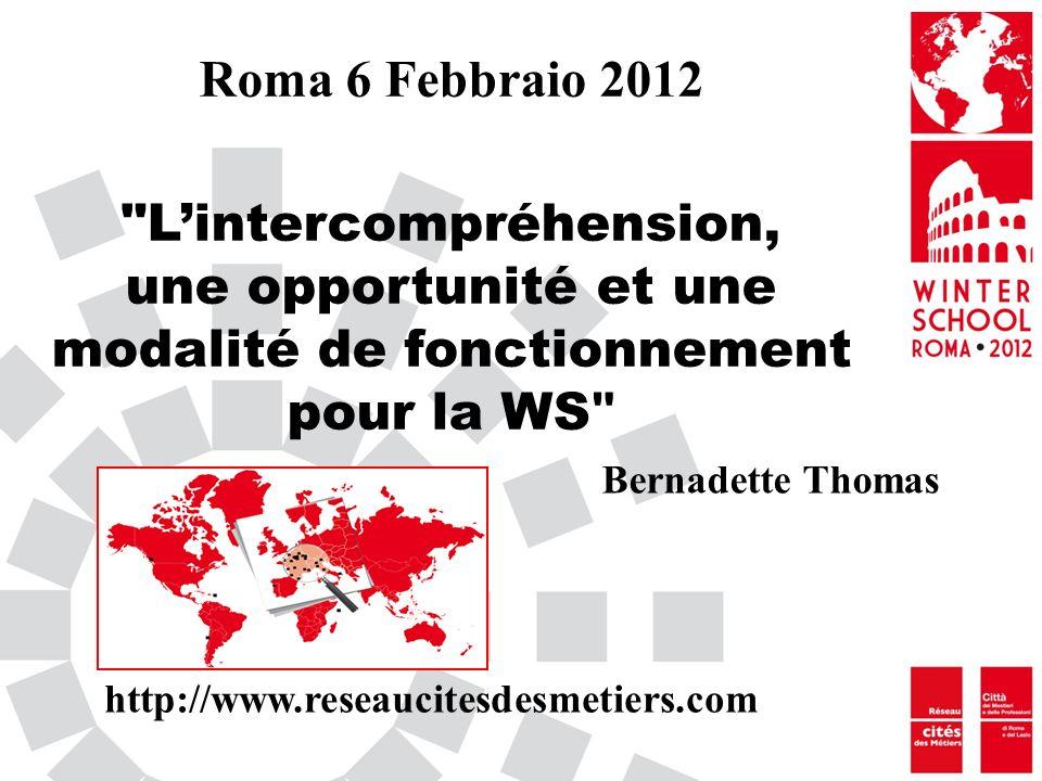 Nous parlons de l intercompréhension dans le réseau depuis la WS d Irun en 2010.