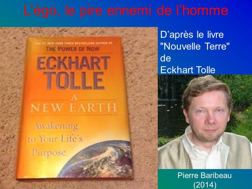 Légo, le pire ennemi de lhomme Daprès le livre Nouvelle Terre de Eckhart Tolle Pierre Baribeau (2014)