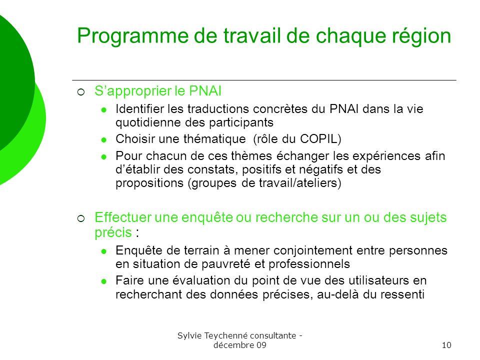 Sylvie Teychenné consultante - décembre 0910 Programme de travail de chaque région Sapproprier le PNAI Identifier les traductions concrètes du PNAI da