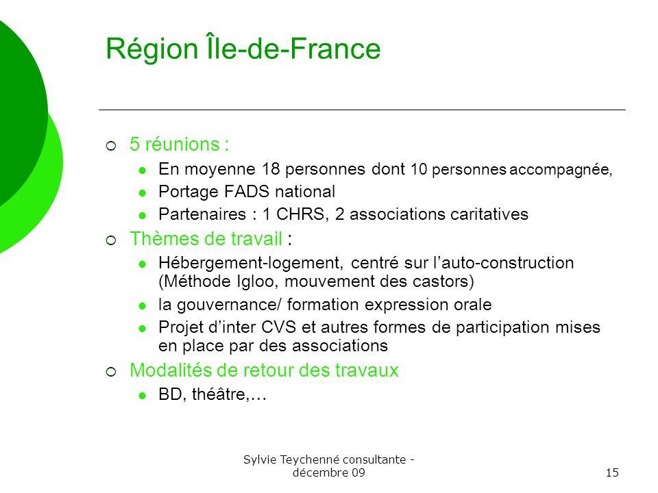 Sylvie Teychenné consultante - décembre 0915 Région Île-de-France 5 réunions : En moyenne 18 personnes dont 10 personnes accompagnée, Portage FADS nat