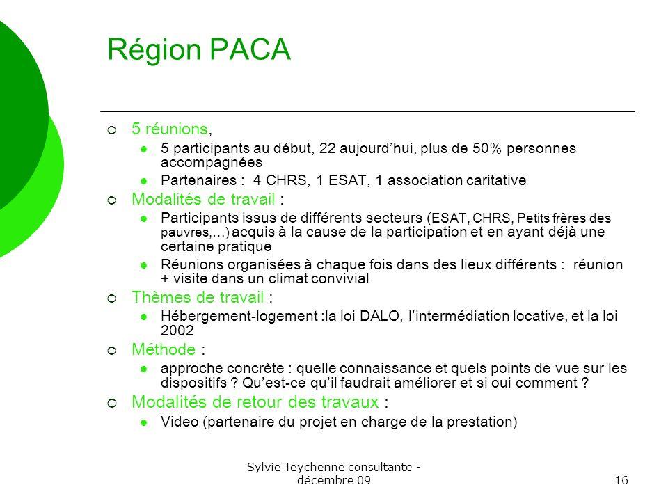 Sylvie Teychenné consultante - décembre 0916 Région PACA 5 réunions, 5 participants au début, 22 aujourdhui, plus de 50% personnes accompagnées Parten