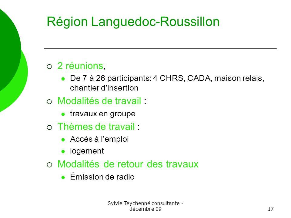 Sylvie Teychenné consultante - décembre 0917 Région Languedoc-Roussillon 2 réunions, De 7 à 26 participants: 4 CHRS, CADA, maison relais, chantier din