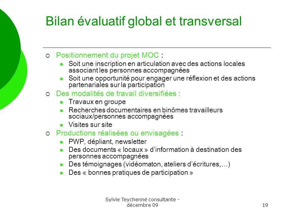 Sylvie Teychenné consultante - décembre 0919 Bilan évaluatif global et transversal Positionnement du projet MOC : Soit une inscription en articulation