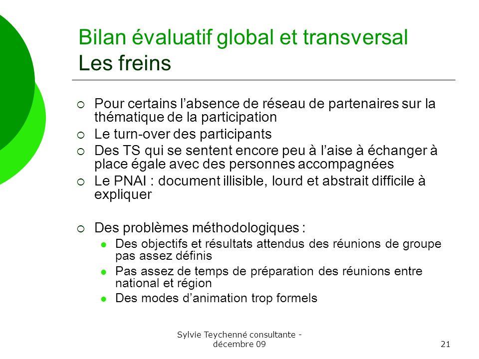 Sylvie Teychenné consultante - décembre 0921 Bilan évaluatif global et transversal Les freins Pour certains labsence de réseau de partenaires sur la t