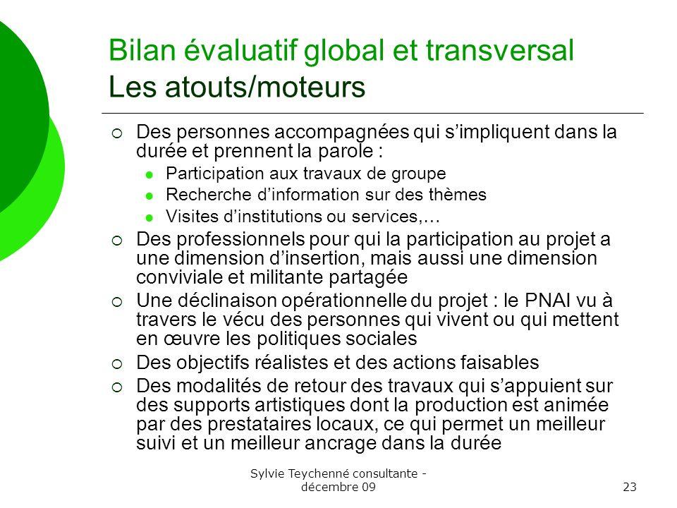 Sylvie Teychenné consultante - décembre 0923 Bilan évaluatif global et transversal Les atouts/moteurs Des personnes accompagnées qui simpliquent dans