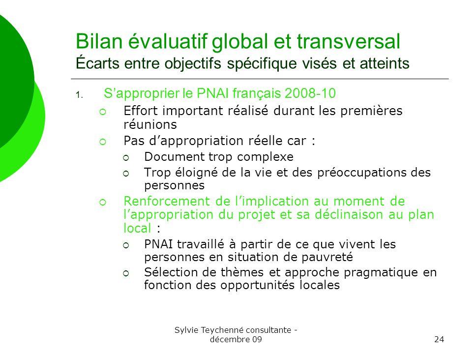 Sylvie Teychenné consultante - décembre 0924 Bilan évaluatif global et transversal Écarts entre objectifs spécifique visés et atteints 1.