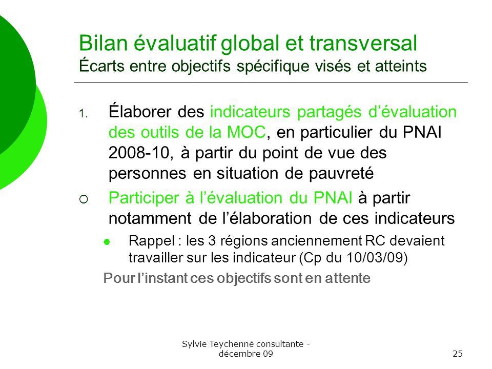 Sylvie Teychenné consultante - décembre 0925 Bilan évaluatif global et transversal Écarts entre objectifs spécifique visés et atteints 1. Élaborer des