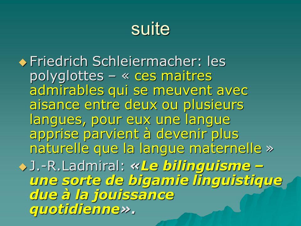 suite Friedrich Schleiermacher: les polyglottes – « ces maitres admirables qui se meuvent avec aisance entre deux ou plusieurs langues, pour eux une l