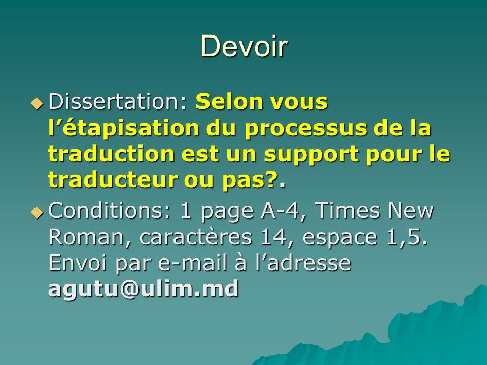 Devoir Dissertation: Selon vous létapisation du processus de la traduction est un support pour le traducteur ou pas?. Dissertation: Selon vous létapis