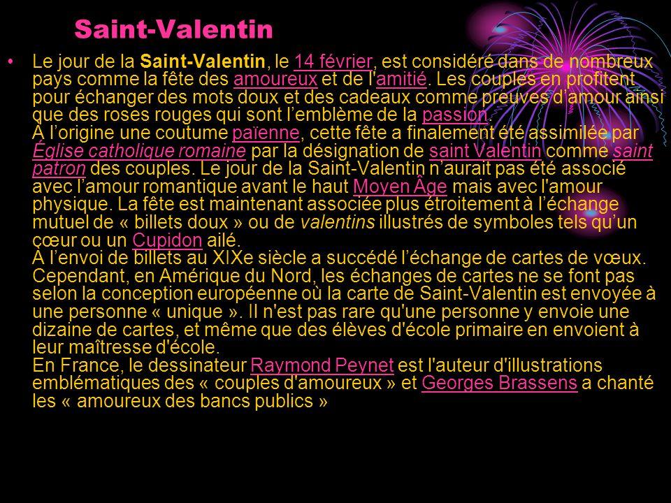 Saint-Valentin Le jour de la Saint-Valentin, le 14 février, est considéré dans de nombreux pays comme la fête des amoureux et de l amitié.