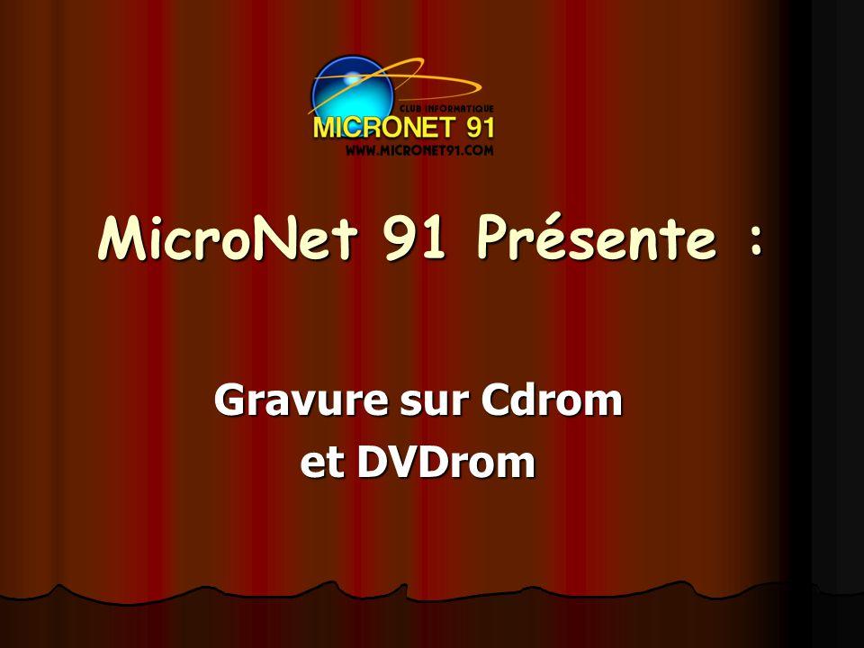 MicroNet 91 Présente : Gravure sur Cdrom et DVDrom