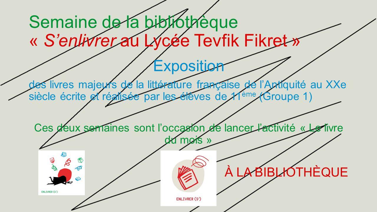 Semaine de la bibliothèque « Senlivrer au Lycée Tevfik Fikret » Exposition des livres majeurs de la littérature française de lAntiquité au XXe siècle