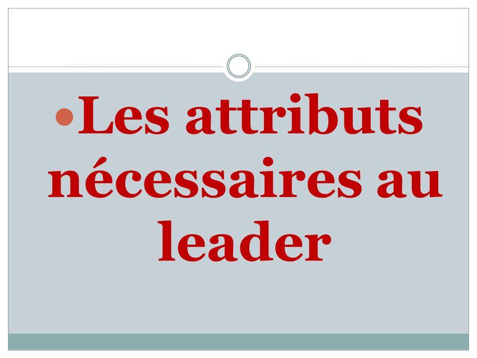 Les attributs nécessaires au leader
