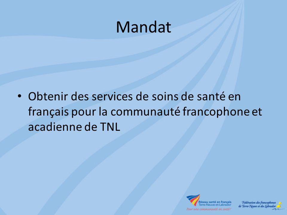 Mandat Obtenir des services de soins de santé en français pour la communauté francophone et acadienne de TNL