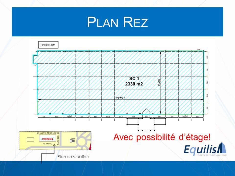 P LAN R EZ Plan de situation Avec possibilité détage!