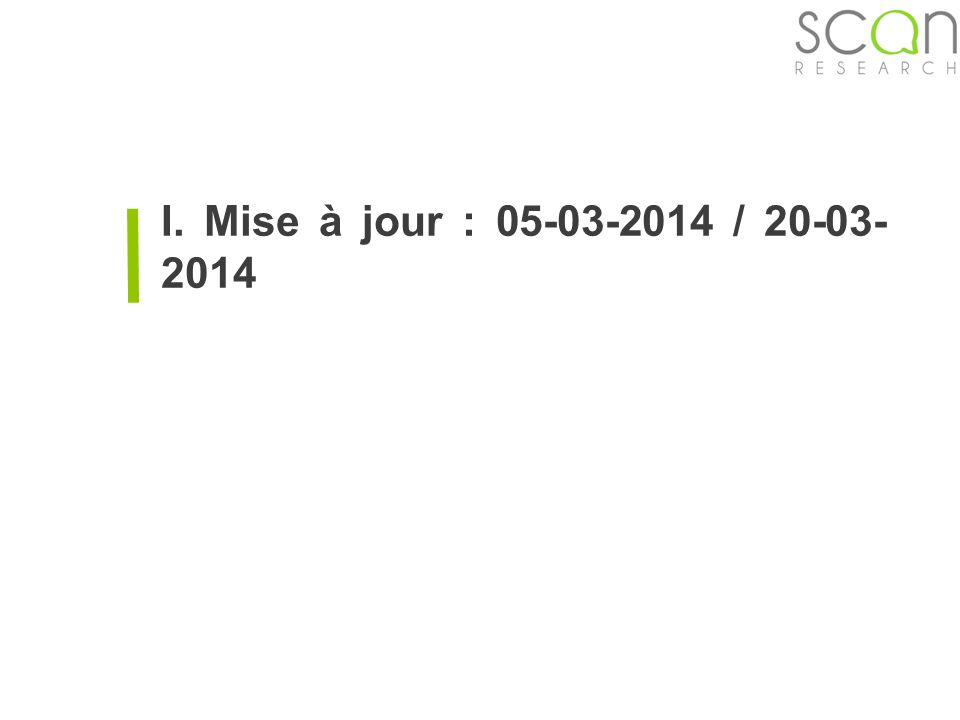 Scan-research I. Mise à jour : 05-03-2014 / 20-03- 2014