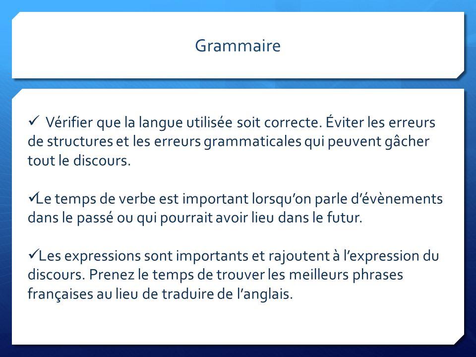 Grammaire Vérifier que la langue utilisée soit correcte. Éviter les erreurs de structures et les erreurs grammaticales qui peuvent gâcher tout le disc
