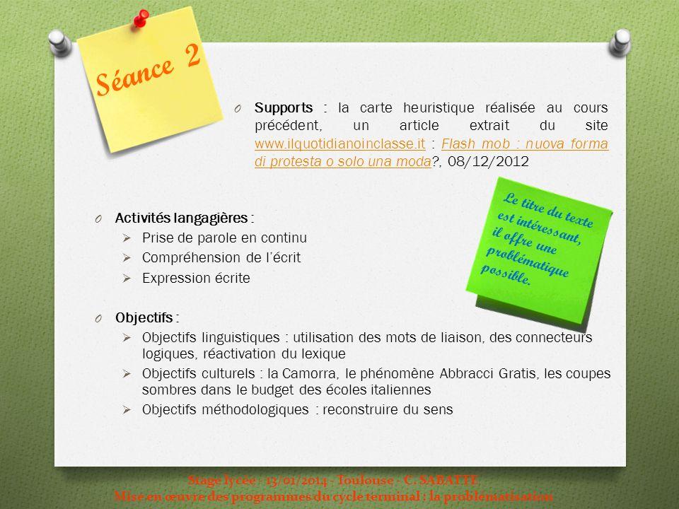 Stage lycée - 13/01/2014 - Toulouse - C. SABATTE Mise en œuvre des programmes du cycle terminal : la problématisation O Activités langagières : Prise