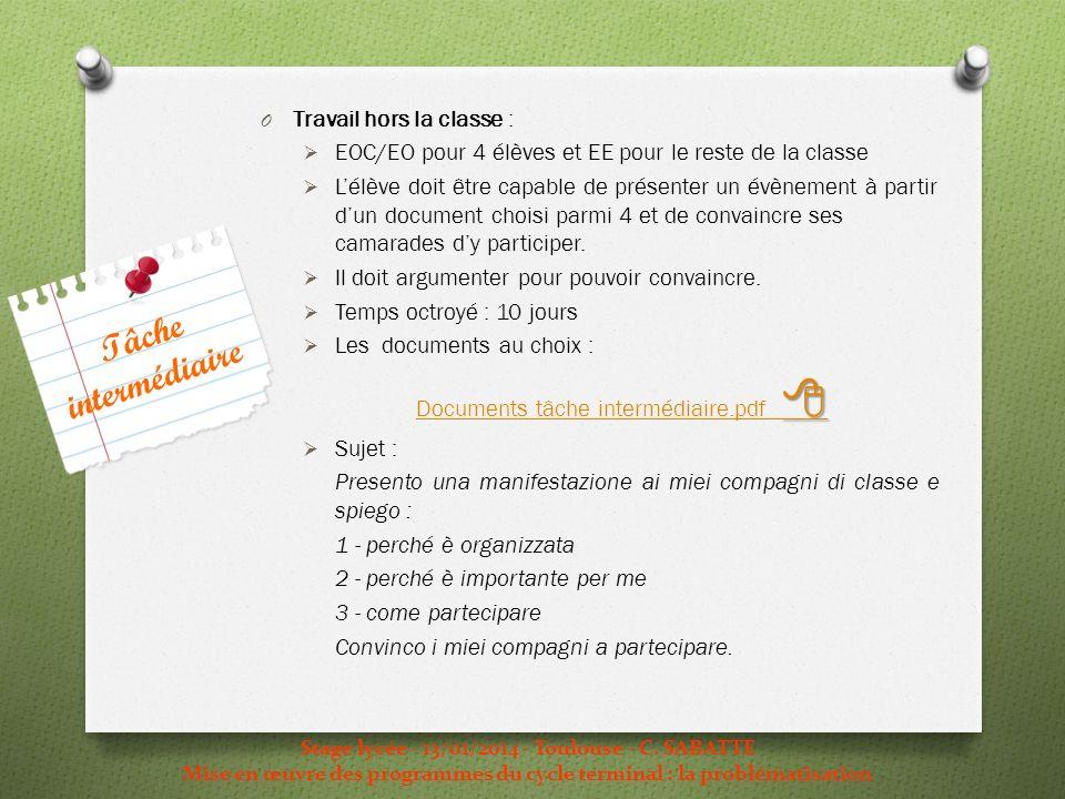 Stage lycée - 13/01/2014 - Toulouse - C. SABATTE Mise en œuvre des programmes du cycle terminal : la problématisation O Travail hors la classe : EOC/E