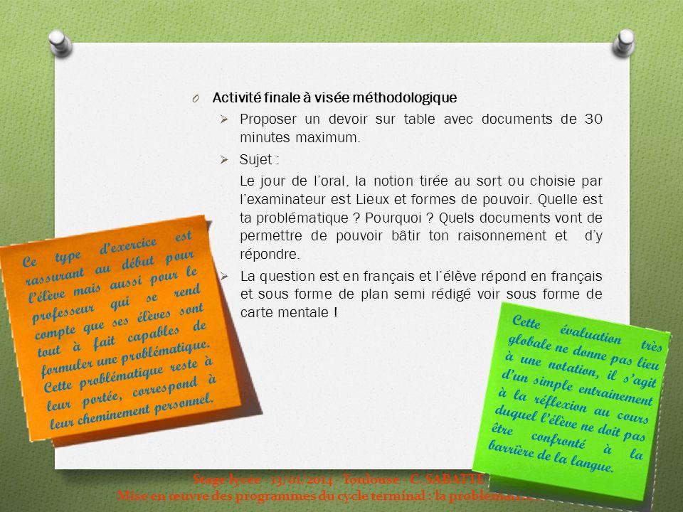 Stage lycée - 13/01/2014 - Toulouse - C. SABATTE Mise en œuvre des programmes du cycle terminal : la problématisation O Activité finale à visée méthod