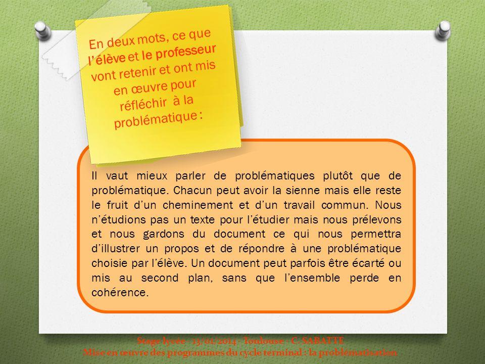 Stage lycée - 13/01/2014 - Toulouse - C. SABATTE Mise en œuvre des programmes du cycle terminal : la problématisation Il vaut mieux parler de probléma