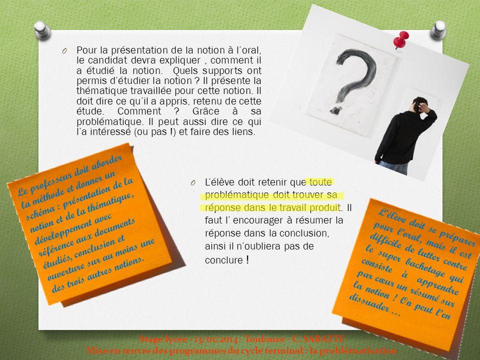 Stage lycée - 13/01/2014 - Toulouse - C. SABATTE Mise en œuvre des programmes du cycle terminal : la problématisation O Pour la présentation de la not