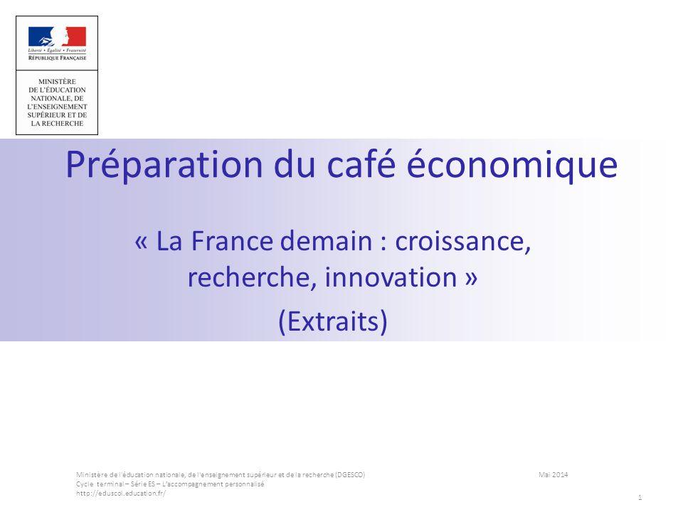 Préparation du café économique « La France demain : croissance, recherche, innovation » (Extraits) 1 Ministère de l'éducation nationale, de l'enseigne