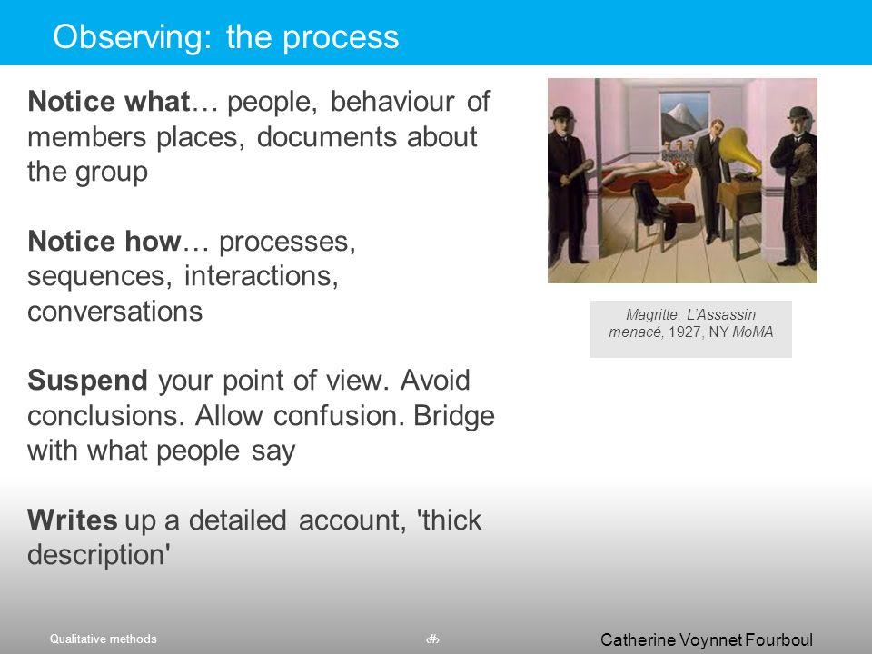 Qualitative methods10 Catherine Voynnet Fourboul Click to edit Master title styleObserving: Participant observation You - Make regular observations of