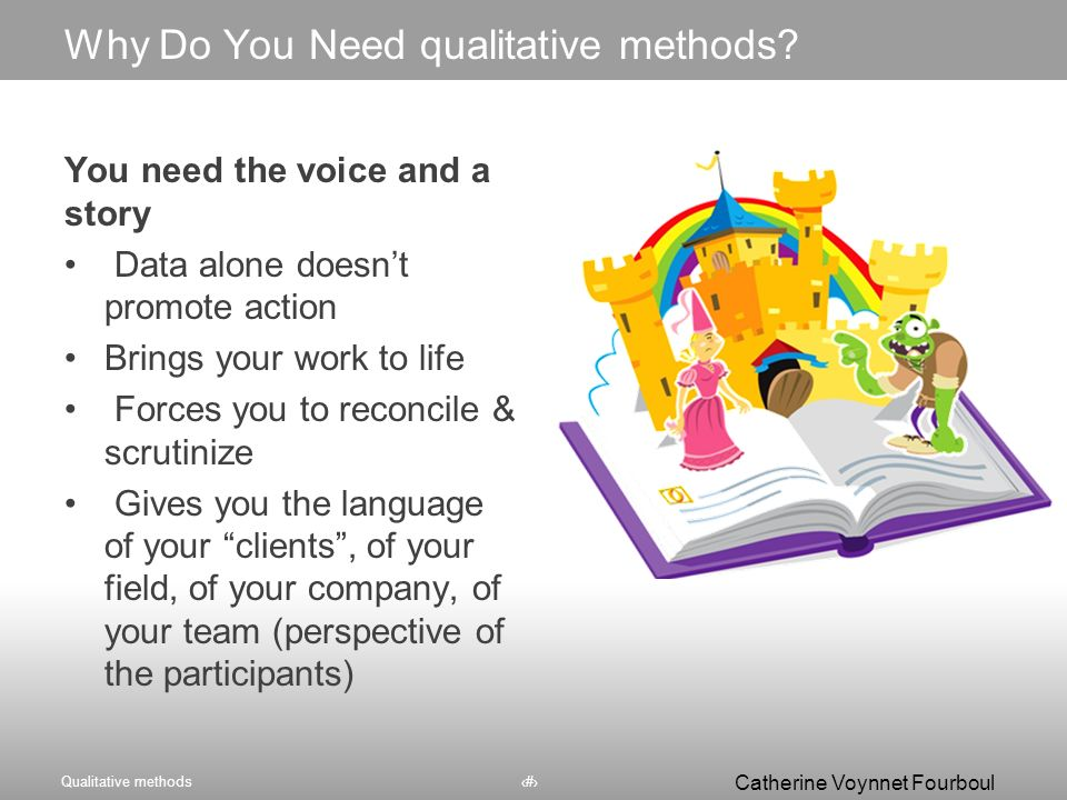 Qualitative methods3 Catherine Voynnet Fourboul Click to edit Master title styleWhy Do You Need qualitative methods.