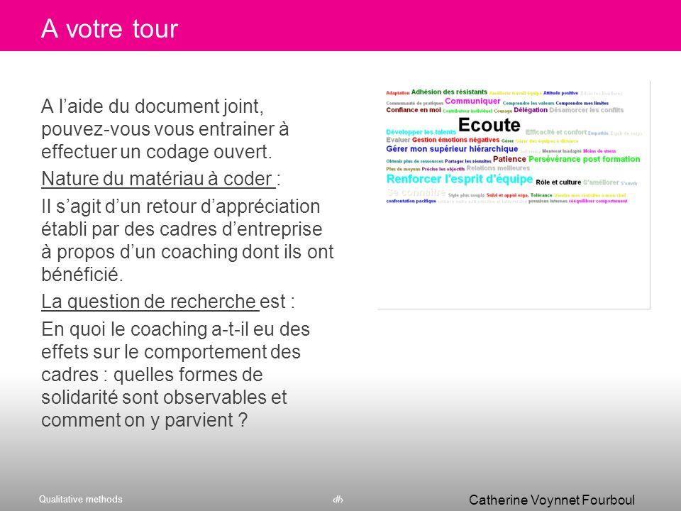 Qualitative methods34 Catherine Voynnet Fourboul Click to edit Master title style 34 Mais, l'important aussi, c'est qu'il y ait communication régulièr