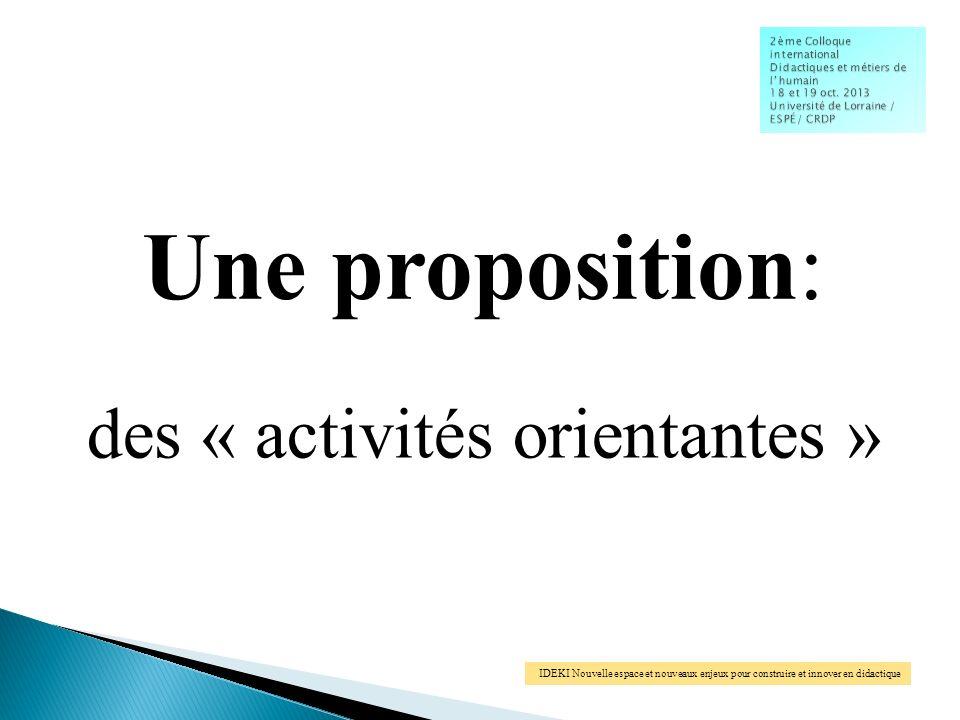 IDEKI Nouvelle espace et nouveaux enjeux pour construire et innover en didactique des « activités orientantes » Une proposition: