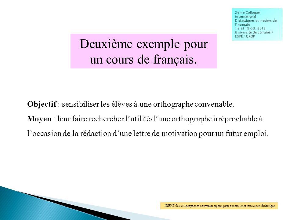 IDEKI Nouvelle espace et nouveaux enjeux pour construire et innover en didactique Deuxième exemple pour un cours de français.