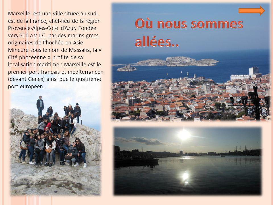 Marseille est une ville située au sud- est de la France, chef-lieu de la région Provence-Alpes-Côte dAzur. Fondée vers 600 a.v-J.C. par des marins gre
