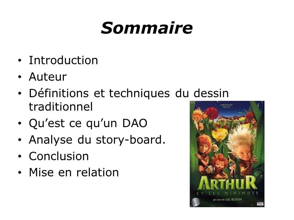 Sommaire Introduction Auteur Définitions et techniques du dessin traditionnel Quest ce quun DAO Analyse du story-board.