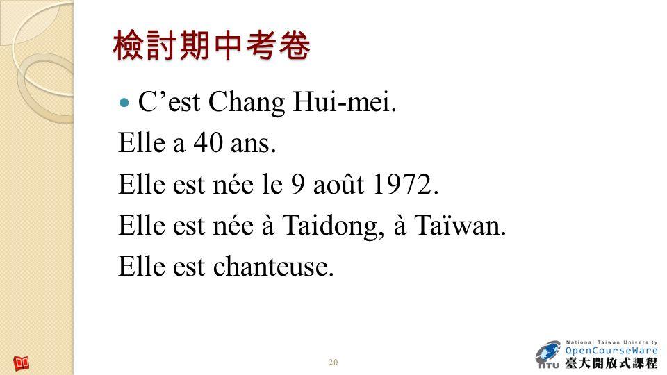 Cest Chang Hui-mei. Elle a 40 ans. Elle est née le 9 août 1972. Elle est née à Taidong, à Taïwan. Elle est chanteuse. 20