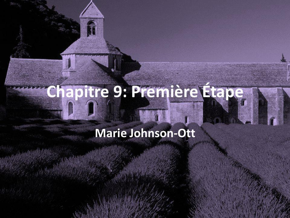 Chapitre 9: Première Étape Marie Johnson-Ott