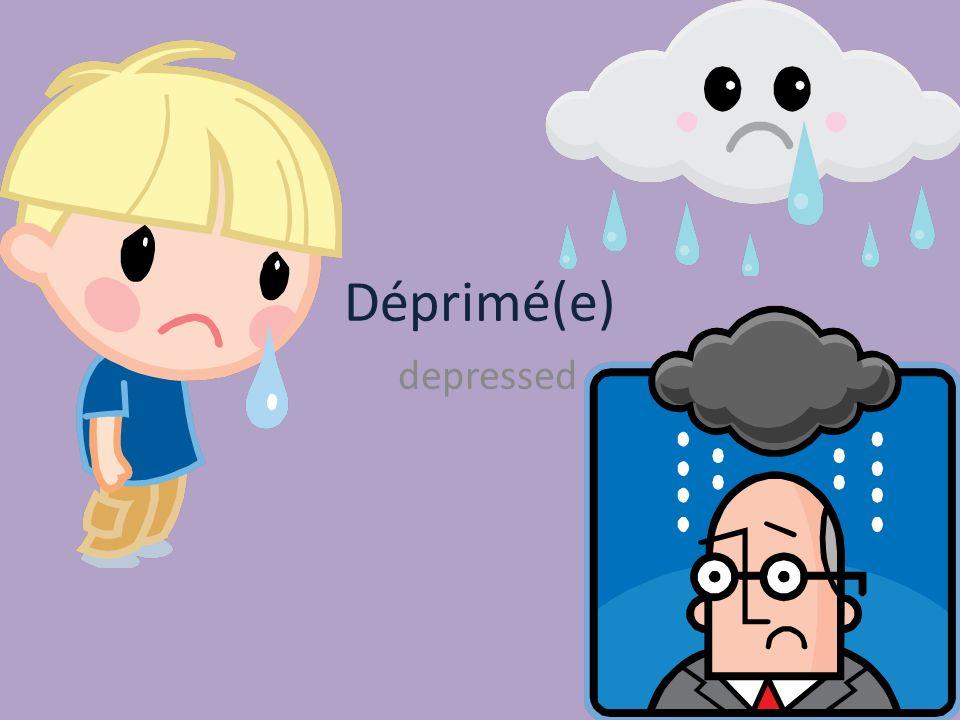 Déprimé(e) depressed