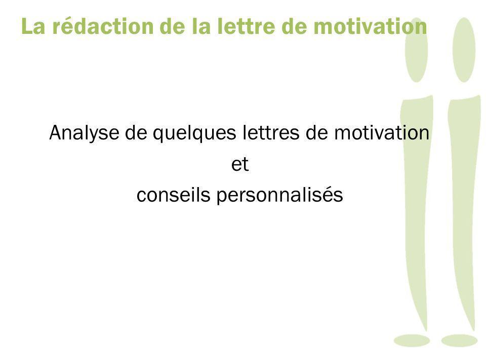 Analyse de quelques lettres de motivation et conseils personnalisés La rédaction de la lettre de motivation